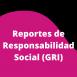 Impulsa en tu empresa los reportes de Responsabilidad Social (GRI)