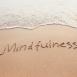 Mindfulness: qué es, y para qué nos sirve practicarlo